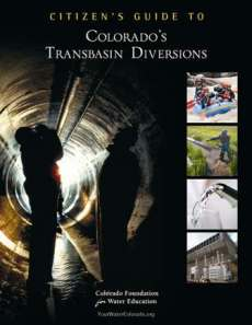 CFWE published the new Citizen's Guide to Colorado's Transbasin Diversions last month. flip through or order your copy .
